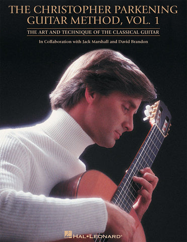 The Christopher Parkening Guitar Method - Vol. 1