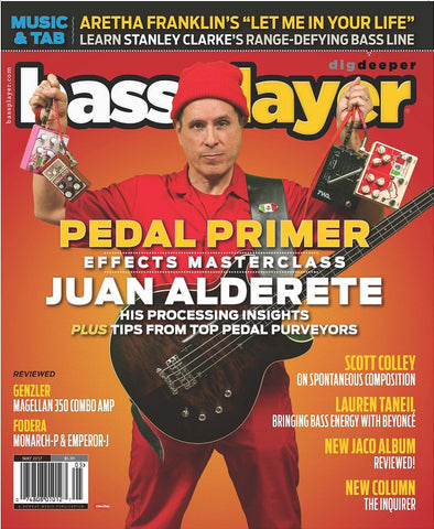 Bass Player - May 2017 - Juan Alderete Effects Masterclass