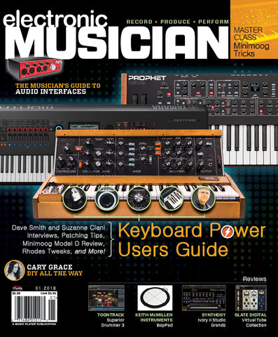 electronic MUSICIAN - January 2018 - THE MUSICIAN'S GUIDE TO AUDIO INTERFACES
