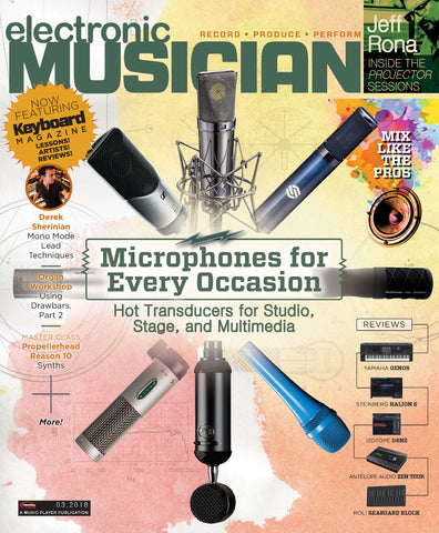 electronic MUSICIAN - March 2018 - Microphones for Every Occasion