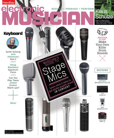 electronic MUSICIAN - June 2018 - The Musician's Guide to Stage Microphones