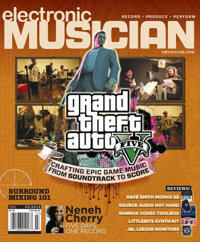 electronic MUSICIAN - March 2014 - Crafting Game Music - NewBay Media Online Store