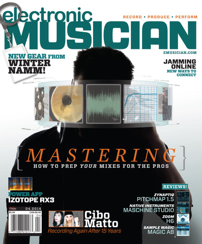 electronic MUSICIAN - April 2014 - Mastering - NewBay Media Online Store