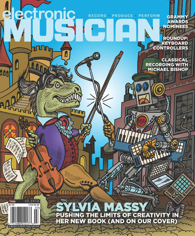 electronic MUSICIAN - March 2016 - Sylvia Massy Pushing The Limits of Creativity - NewBay Media Online Store