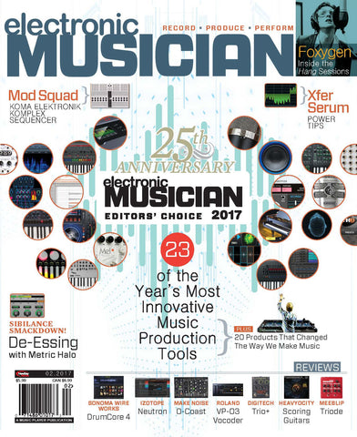 electronic MUSICIAN - February 2017 - Editors' Choice Awards: 25th Anniversary