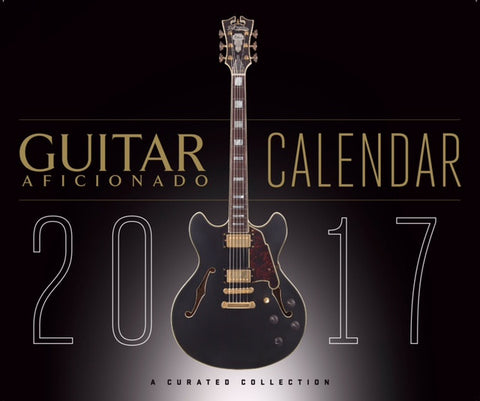 The 2017 Guitar Aficionado Calendar
