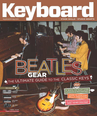 Keyboard Magazine - February 2016 - Beatles Gear - The Ultimate Guide To The Classic Keys - NewBay Media Online Store