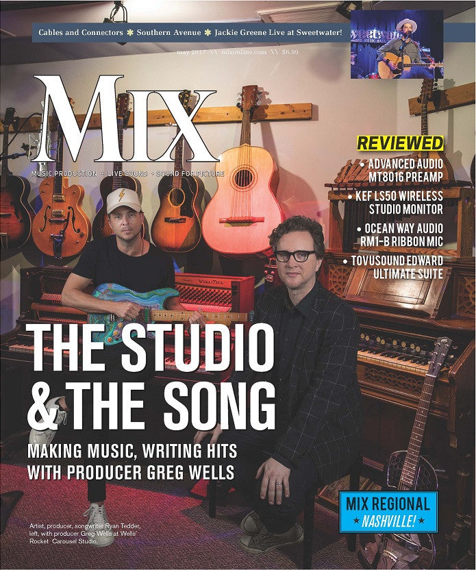MIX - May 2017 - Producer Greg Wells: The Studio & The Song