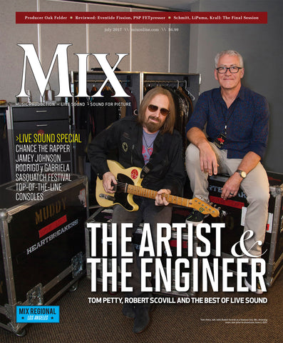 MIX - July 2017 - The Artist & The Engineer - Tom Petty, Robert Scovill and the best of Live Sound