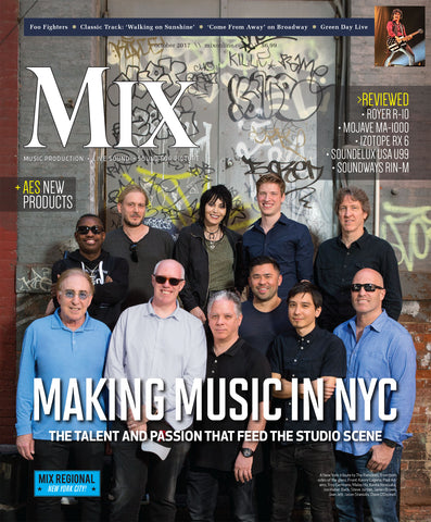 MIX - October 2017 - Making Music in NYC -  The Talent and Passion that Feed the Studio Scene