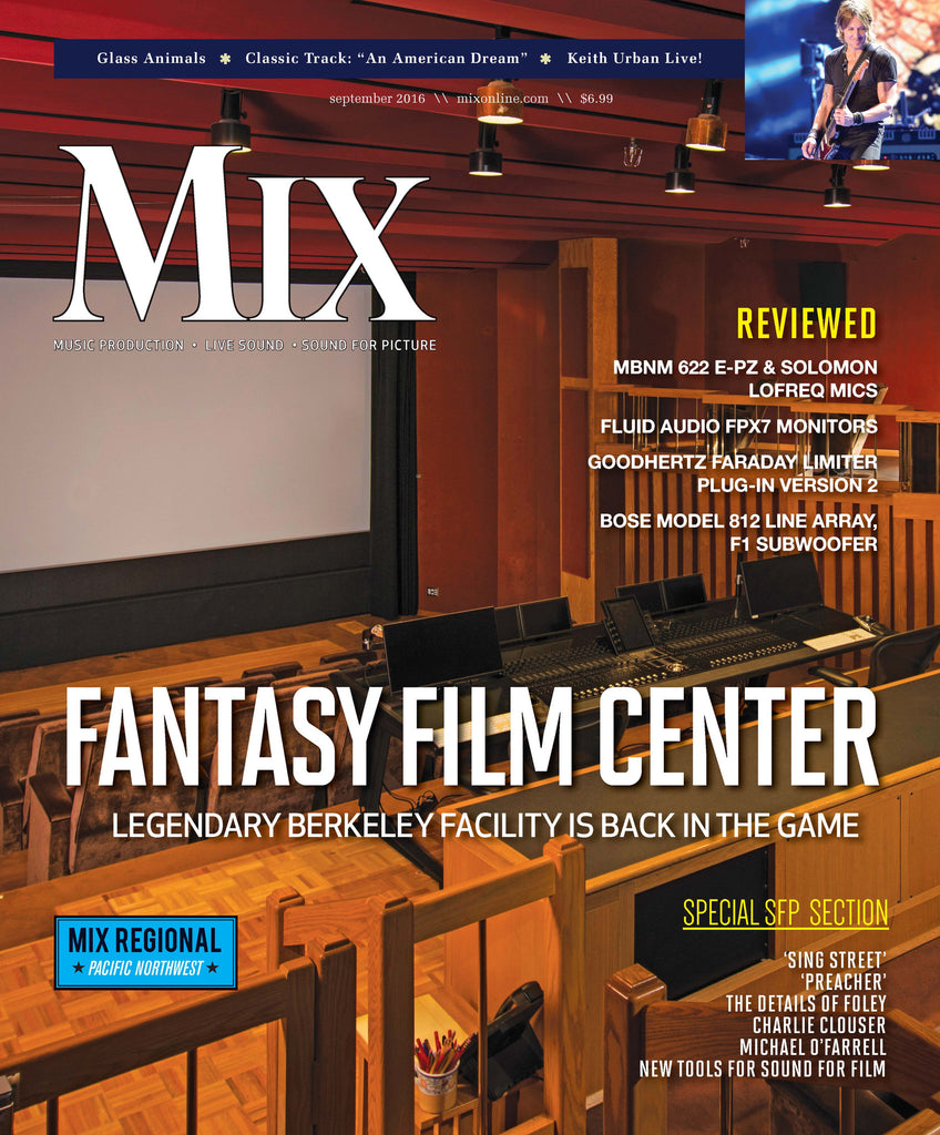 MIX - September 2016 - Fantasy Film Center: LEGENDARY BERKELEY FACILITY IS BACK IN THE GAME