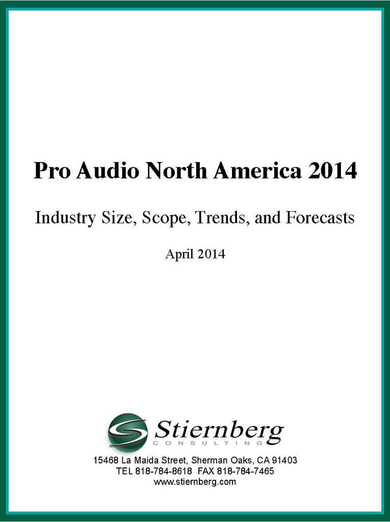 Pro Audio North America 2014:  Industry Size, Scope, Trends and Forecasts