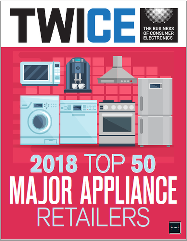 TWICE 2018 Top 50 Major Appliance Retailers Report