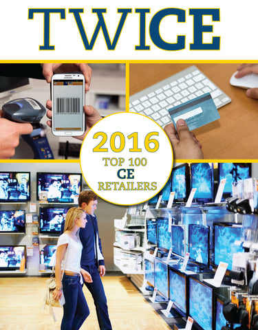 TWICE 2016 Top 100 CE Retailers Report