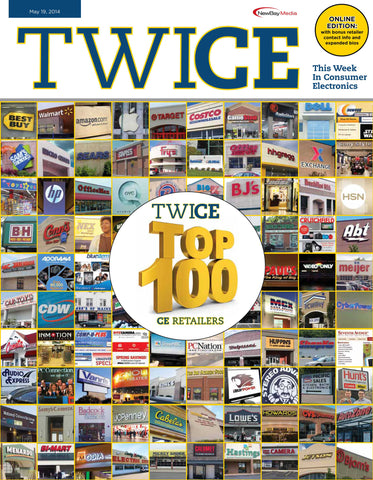 TWICE Top 100 Consumer Electronics Retailers Report - May 19, 2014