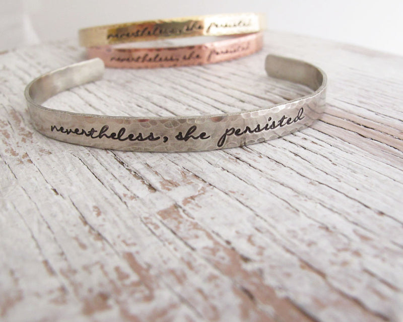 Nevertheless She Persisted Cuff