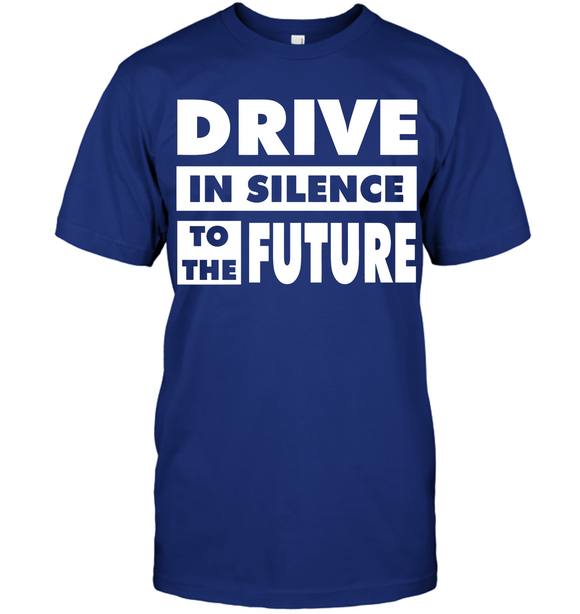 Drive In Silence To The Future EV T-Shirt
