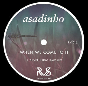 Asadinho - When We Come To It