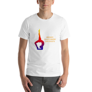"""Present, Place Where Life Exists"" Short-Sleeve Unisex T-Shirt"