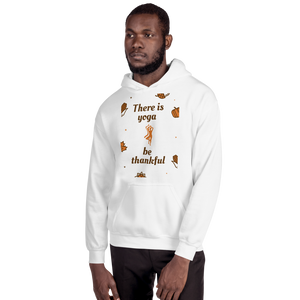 """There is Yoga, Be Thankful"" Unisex Hoodie"