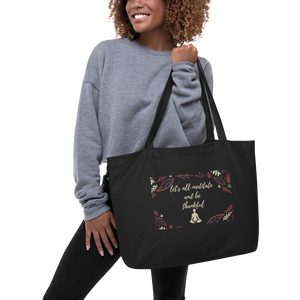 """Let's All meditate And Be Thankful"" Large organic tote bag"