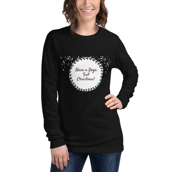 Have a Yoga Full Christmas Unisex Long Sleeve Tee