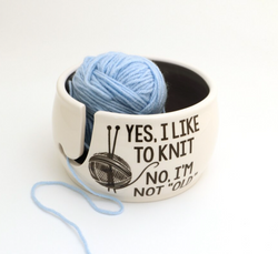 Yes I Like To Knit Yarn Bowl