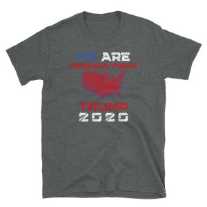 We Are Pennsylvania Trump 2020 Shirt