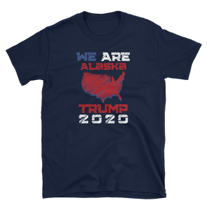 We Are Alaska Trump 2020 Shirt