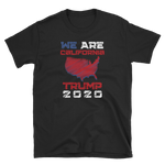 We Are California Trump 2020 Shirt