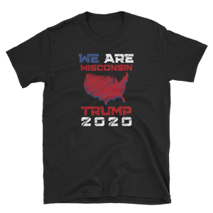 We Are Wisconsin Trump 2020 Shirt