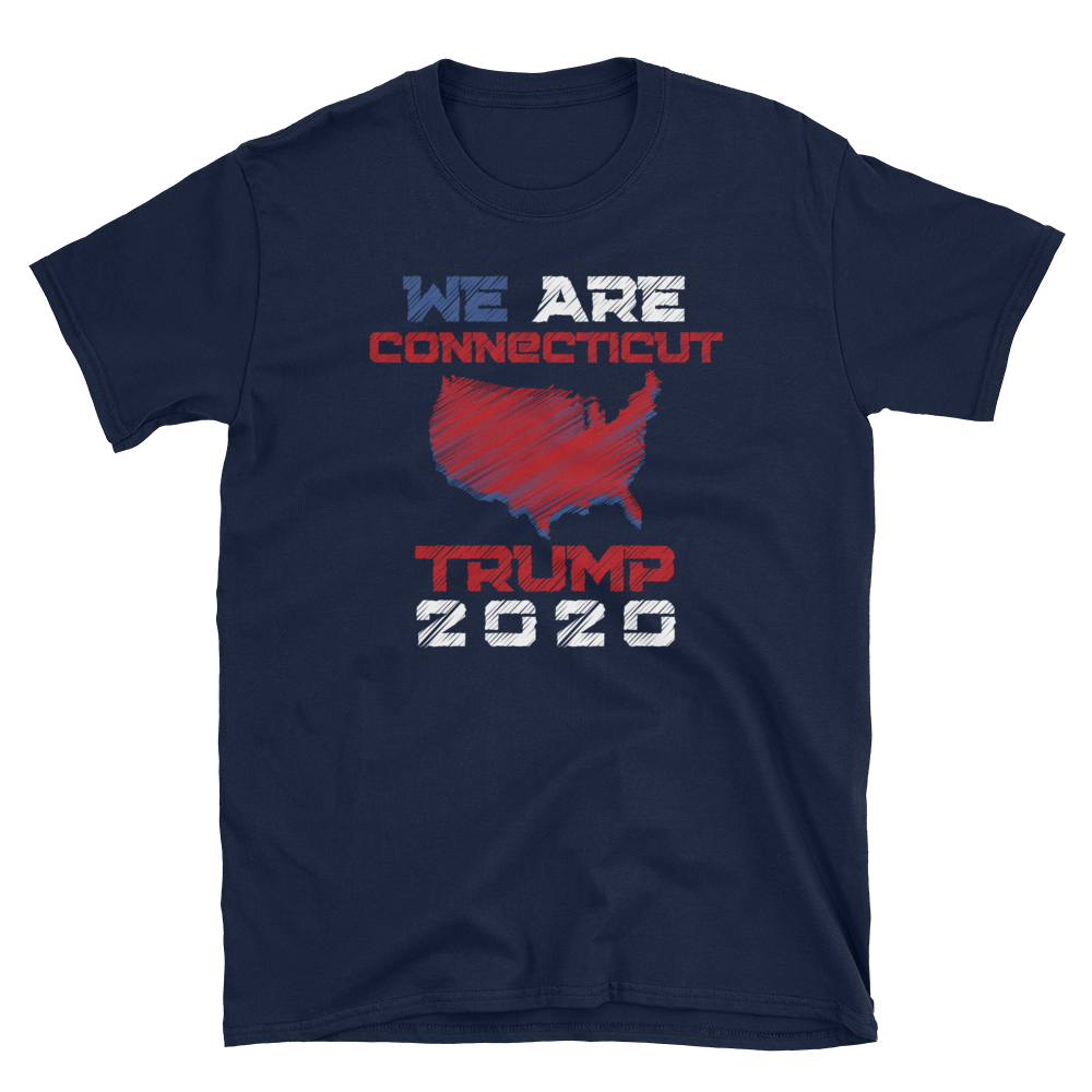 We Are Connecticut Trump 2020 Shirt