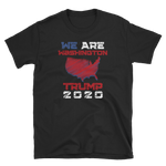 We Are Washington Trump 2020 Shirt