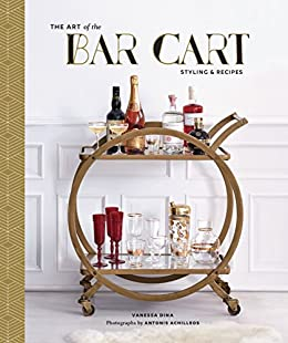 Art of the Bar Cart Book