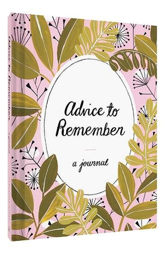 Advice to Remember: A Journal