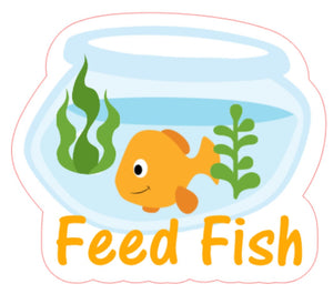Fish - Feed & Clean Tank