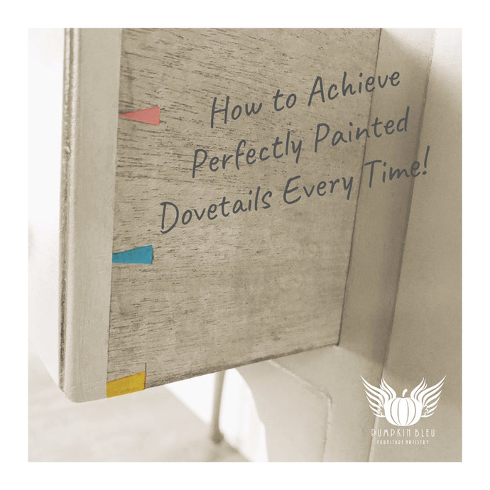 How to Achieve Perfectly Painted Dovetails Every Time!