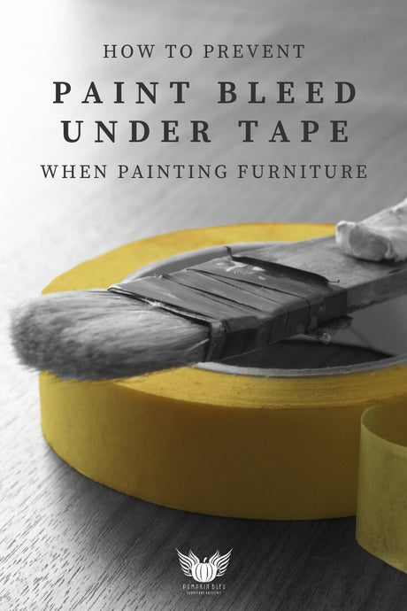 How to Prevent Paint Bleed Under Tape When Painting Furniture