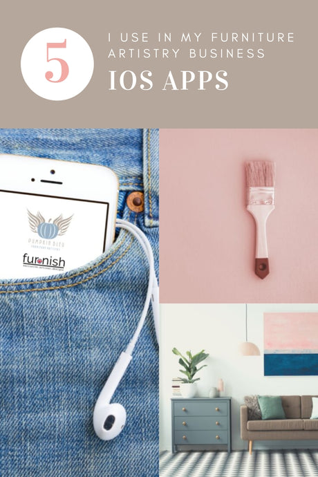 5 IOS Apps I use in my Furniture Artistry Business