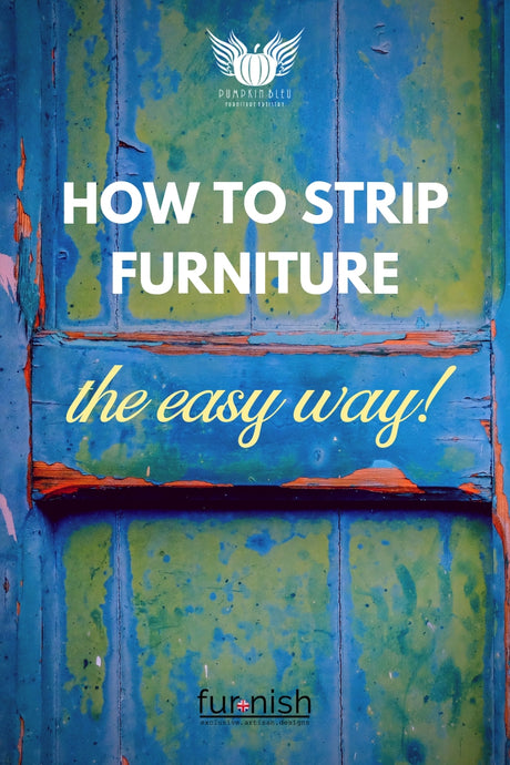 How to Strip Furniture ... the Easy Way!