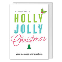 Load image into Gallery viewer, Business Christmas Card - Custom Logo & Message - Holly Jolly