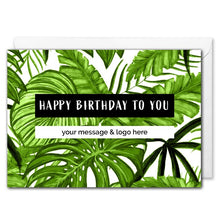 Load image into Gallery viewer, Custom Business Birthday Card - Tropical Leaves