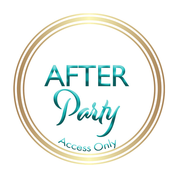 AFTER-PARTY ACCESS ONLY