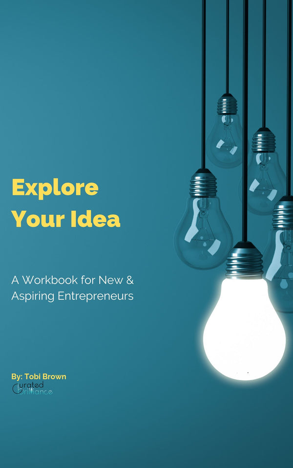 Explore Your Idea: A Workbook for New & Aspiring Entrepreneurs (Digital Download)