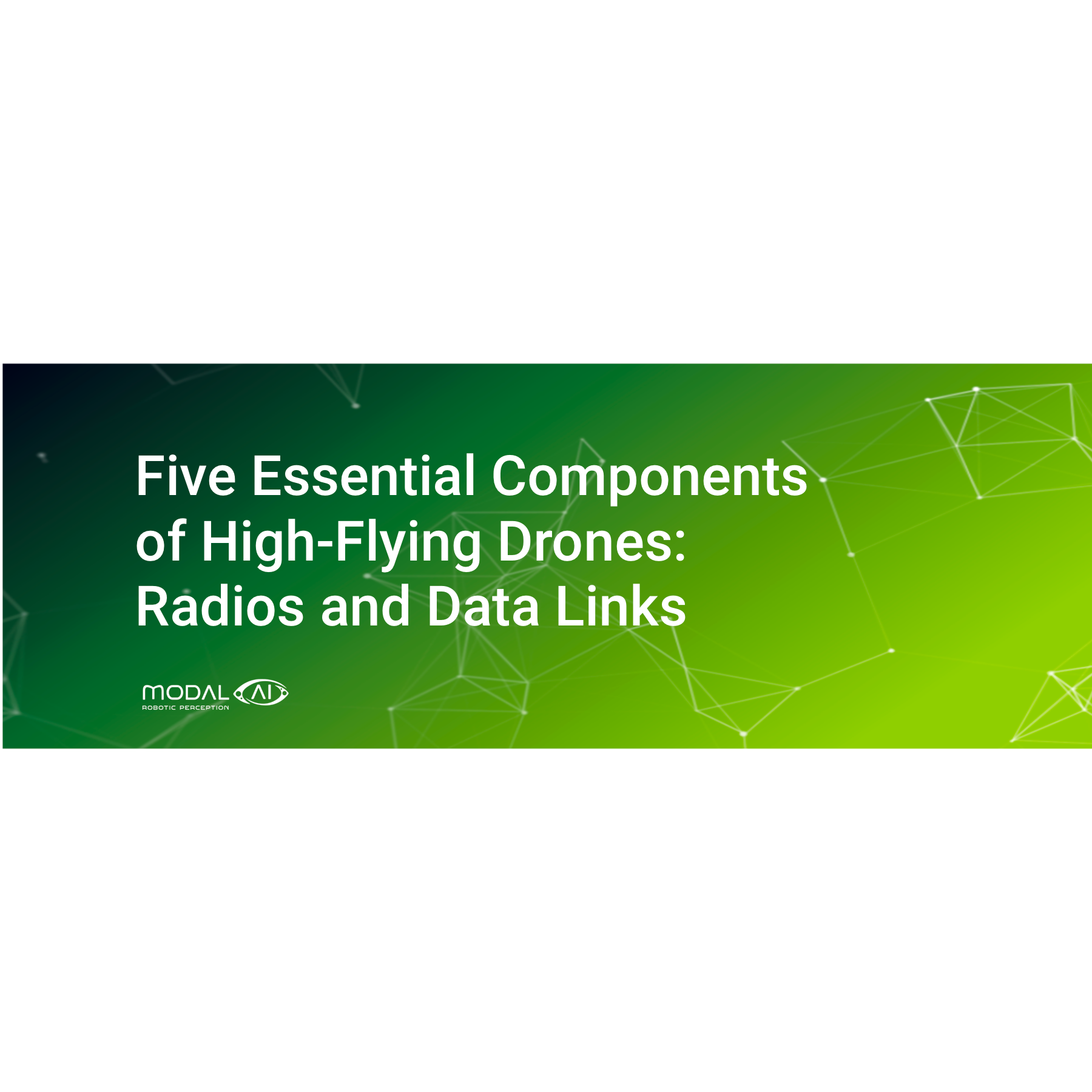 Five Essential Components of High Flying Drones: Radios and Data Links