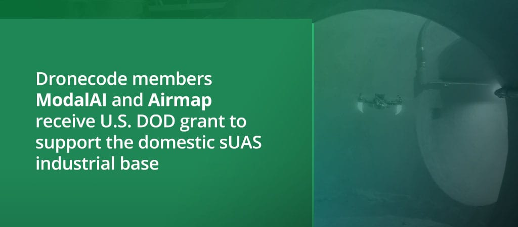 DRONECODE MEMBERS MODALAI AND AIRMAP RECEIVE U.S. DOD GRANT TO SUPPORT THE DOMESTIC SUAS INDUSTRIAL BASE.