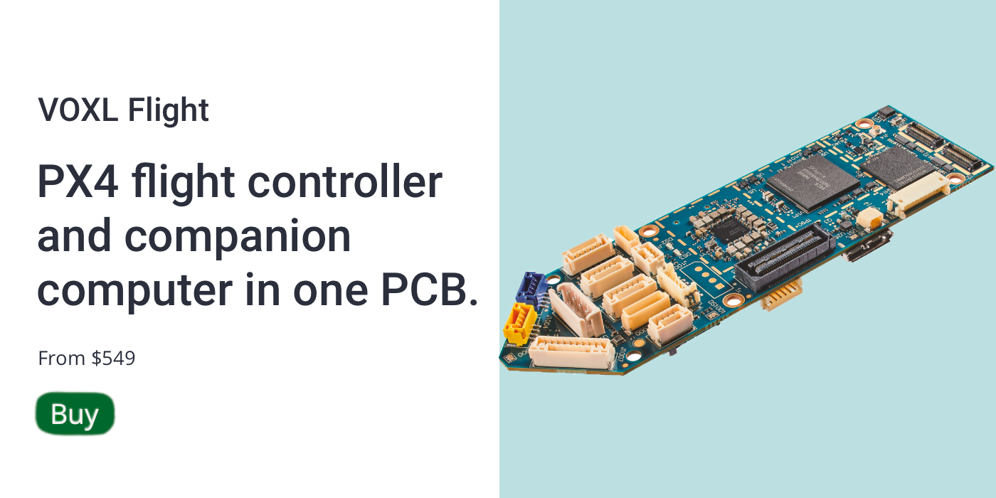 VOXL Flight PX4 flight controller and companion computer in one PCB. From $549 Buy