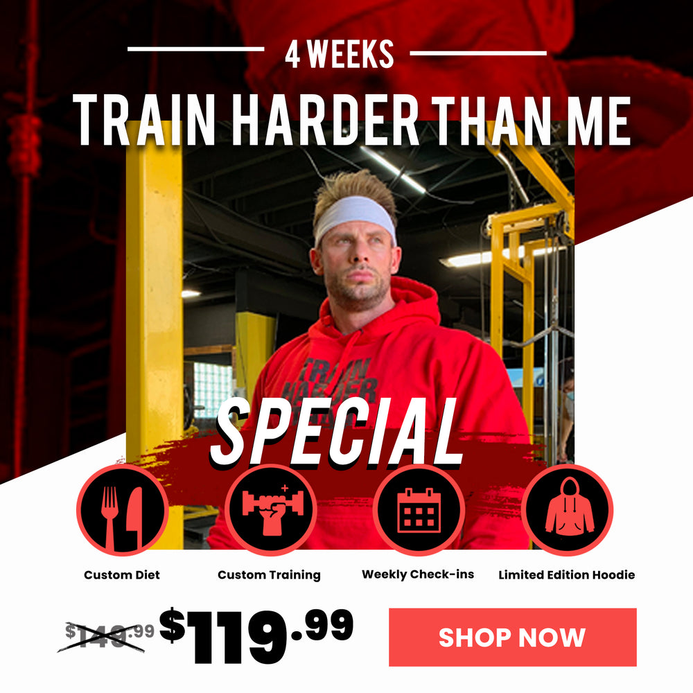 Train Harder Than Me 4 Week Special (special discount)