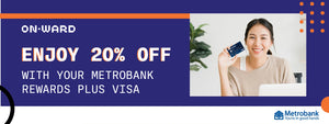 Get 20% OFF with your Metrobrank Rewards Plus Card!