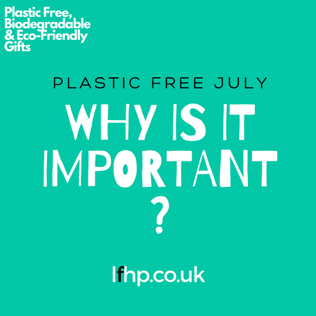 Plastic Free July - Why Is It Important?